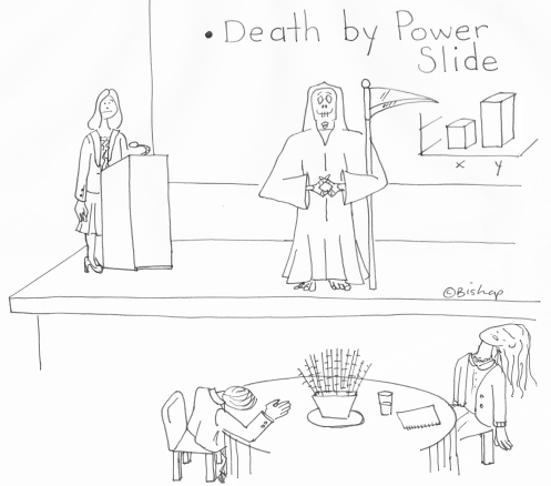 Death is satisfied to see that death by PowerSlide (PowerPoint) is possible!
